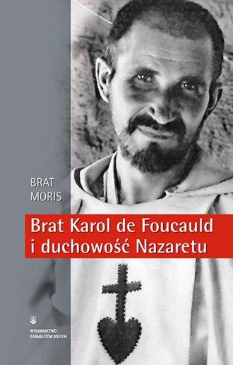 Brat Karol de Foucauld i duchowość - okładka książki