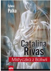 Catalina Rivas. Mistyczka z Boliwii - okładka książki