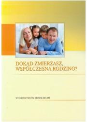 Dokąd zmierzasz, współczesna rodzino? - okładka książki