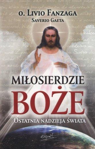 Miłosierdzie Boże. Ostatnia nadzieja - okładka książki