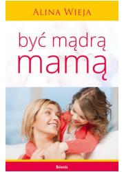 Być mądrą mamą - okładka książki