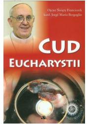 Cud Eucharystii. Medytacje o Najświętszym - okładka książki