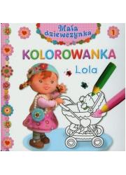 Lola. Kolorowanka. Mała dziewczynka - okładka książki