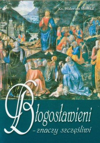 Błogosławieni - znaczy szczęśliwi - okładka książki