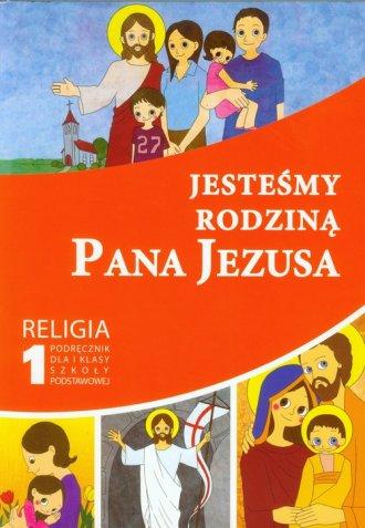 Jesteśmy rodziną Pana Jezusa. Religia. - okładka podręcznika
