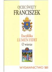 Encyklika Lumen Fidei. O wierze - okładka książki
