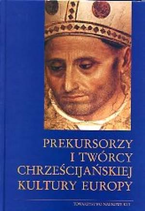 Prekursorzy i twórcy chrześcijańskiej - okładka książki