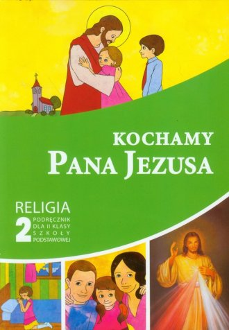 Kochamy Pana Jezusa. Religia. Klasa - okładka podręcznika