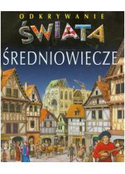 Odkrywanie świata. Średniowiecze - okładka książki
