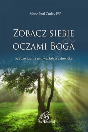 Zobacz siebie oczami Boga. 52 rozważania - okładka książki