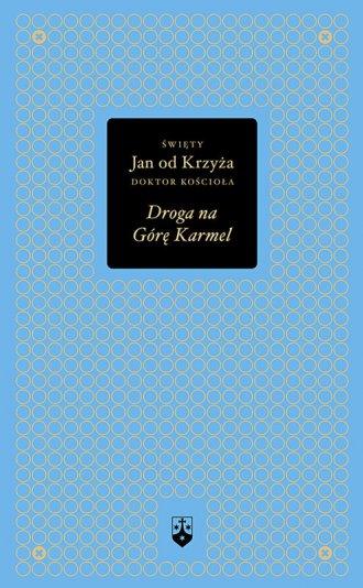 Droga na Górę Karmel. Seria: Bibliotheca - okładka książki