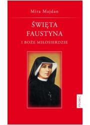 Święta Faustyna i Boże Miłosierdzie - okładka książki