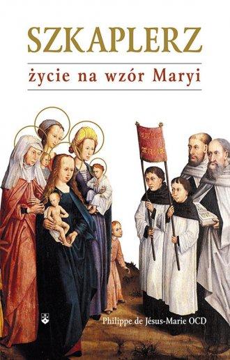 Szkaplerz życie na wzór Maryi - okładka książki