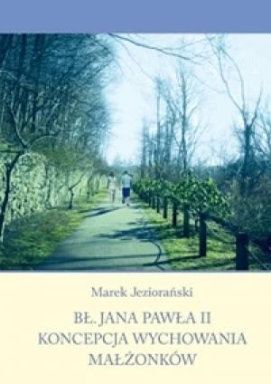 Bł. Jana Pawła II koncepcja wychowania - okładka książki