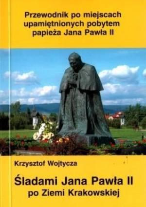 Śladami Jana Pawła II po Ziemi - okładka książki