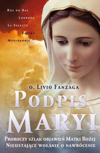 Podpis Maryi. Proroczy szlak objawień - okładka książki