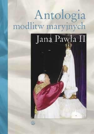 Antologia modlitw maryjnych Jana - okładka książki