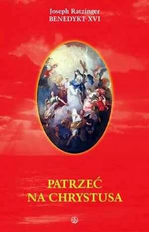 Patrzeć na Chrystusa - okładka książki