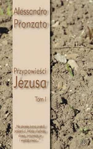 Przypowieści Jezusa. Tom 1. Przypowieści - okładka książki