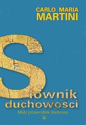 Słownik duchowości. Mały przewodnik - okładka książki