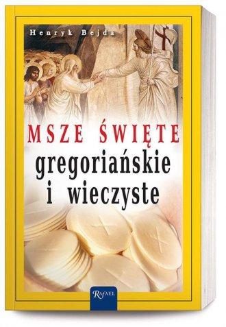 Msze święte gregoriańskie i wieczyste - okładka książki
