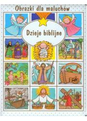 Obrazki dla maluchów. Dzieje biblijne - okładka książki