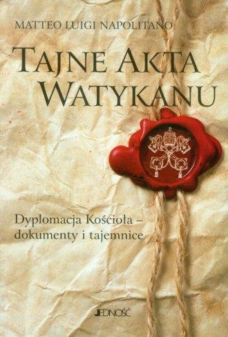 Tajne akta Watykanu. Dyplomacja - okładka książki
