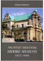 Architekt królewski Isidoro Affaitati - okładka książki