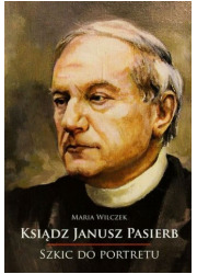 Ksiądz Janusz Pasierb. Szkic do - okładka książki