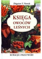 Księga owoców leśnych. Kuracje - okładka książki