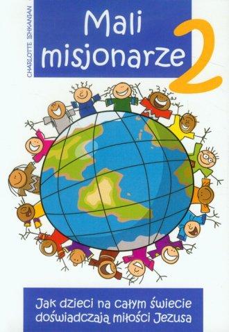 Mali misjonarze 2. Jak dzieci na - okładka książki