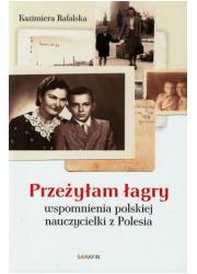 Przeżyłam łagry. Wspomnienia polskiej - okładka książki