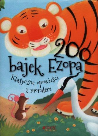 200 bajek Ezopa. Klasyczne opowieści - okładka książki