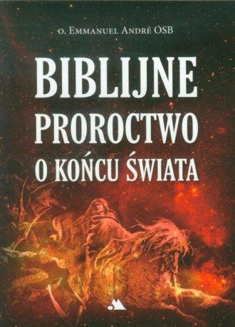 Biblijne proroctwo o końcu świata - okładka książki