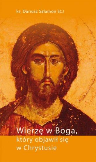 Wierzę w Boga, który objawił się - okładka książki