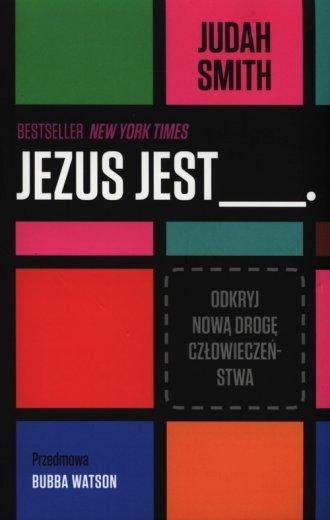 Jezus jest. Odkryj nową drogę człowieczeństwa - okładka książki