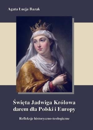 Święta Jadwiga Królowa darem dla - okładka książki