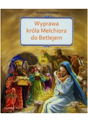 Wyprawa  króla Melchiora do Betlejem - okładka książki