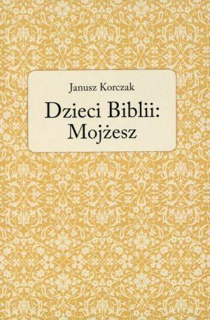 Dzieci Biblii: Mojżesz - okładka książki