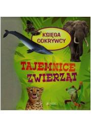 Księga odkrywcy. Tajemnice zwierząt - okładka książki
