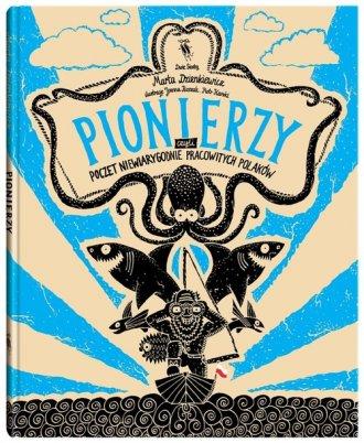 Pionierzy. Poczet niewiarygodnie - okładka książki