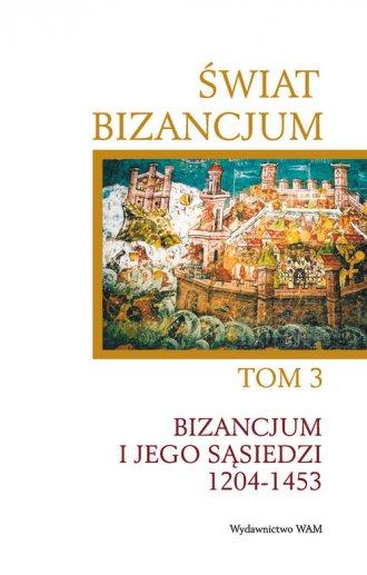 Świat Bizancjum. Tom 3. Bizancjum - okładka książki