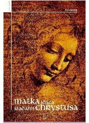 Matka idąca śladami Chrystusa. - okładka książki