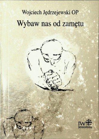 Wybaw nas od zamętu - okładka książki