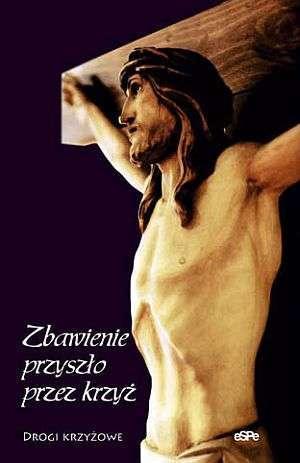 Zbawienie przyszło przez krzyż. - okładka książki