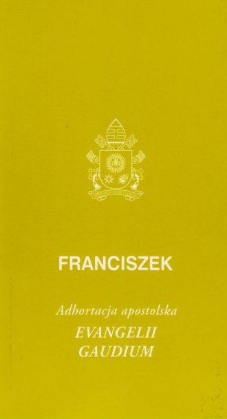Evangelii gaudium. Adhortacja apostolska - okładka książki