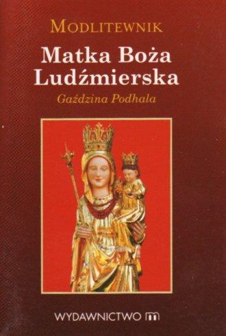 Modlitewnik . Matka Boża Ludźmierska - okładka książki