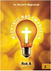 Medytacje nad Ewangelią. Rok A - okładka książki