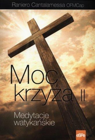Moc krzyża II. Medytacje watykańskie - okładka książki