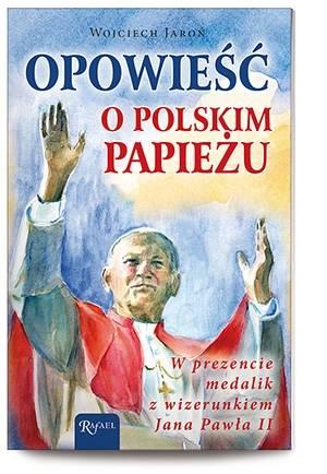 Opowieść o polskim Papieżu (+ medalik) - okładka książki